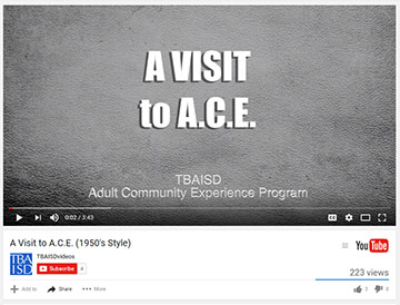 "Opening screen of video says ""A visit to A.C.E., TBAISD Adult Community Experience Program."""