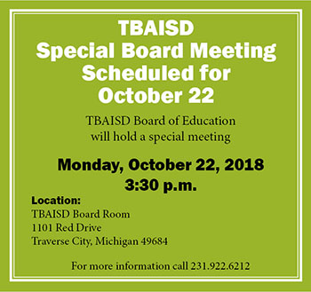 TBAISD Special Board Meeting Scheduled for October 22. Call 231-922-6212 for more detail.