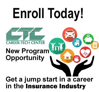 Enroll today! New Career-Tech Center program opportunity. Get a jump start in a career in the insurance industry. Call 231-922-6273