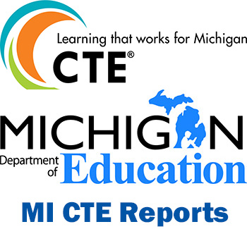 Career and Technical Education Michigan CTE Reports Link: https://cteisreports.com/