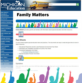 Michigan Department of Education Family Matters web resources for special education information. Link to webpage at michigan.gov/specialeducation-familymatters