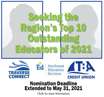 Click here to access an application to nominate an outstanding educator within the Traverse Bay Area Intermediate School District. This award is presented in partnership with the Traverse City Area Chamber of Commerce, TBA Credit Union and TBAISD.