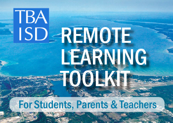 Traverse Bay Area Intermediate School District Remote Learning Toolkit point of access. Click here.