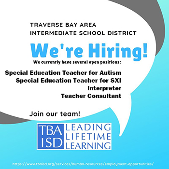 TBAISD is hiring. Call Traverse Bay Area Intermediate School District Human Resources at 231-922-6222 for more information.