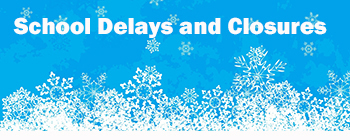 School Delays and Closures